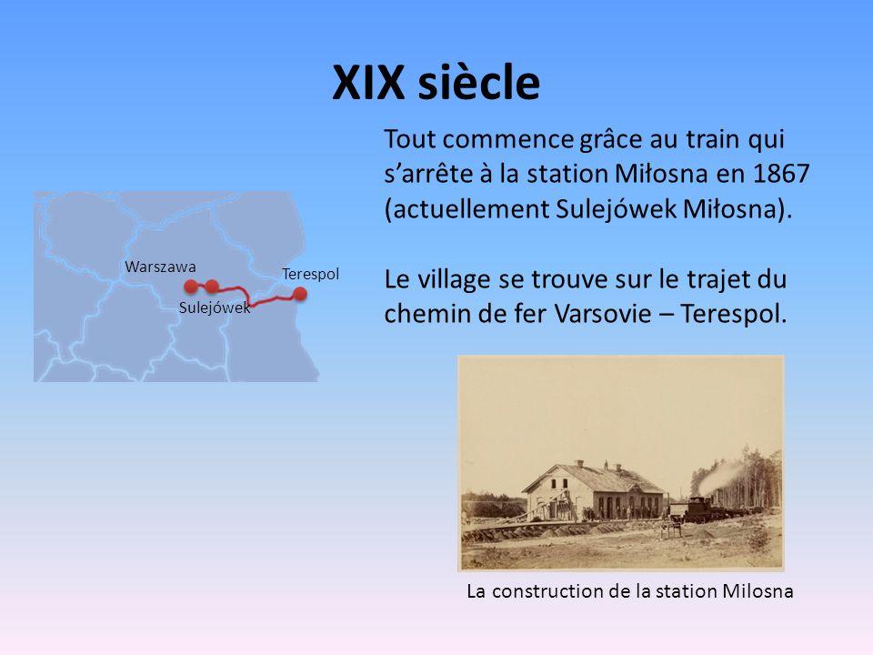 XIX siècle Tout commence grâce au train qui sarrête à la station Miłosna en 1867 (actuellement Sulejówek Miłosna). Le village se trouve sur le trajet