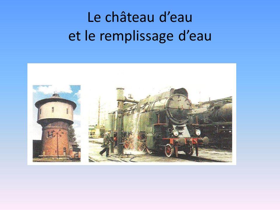 Le château deau et le remplissage deau