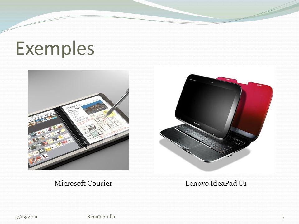 Exemples 17/03/2010Benoît Stella5 Microsoft CourierLenovo IdeaPad U1