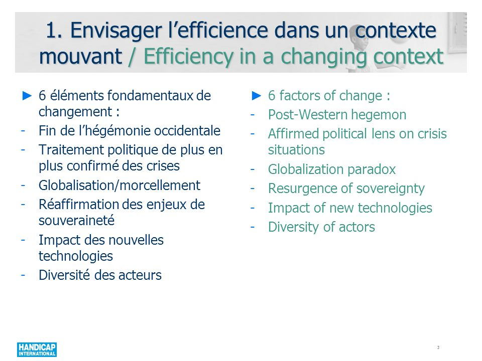 1. Envisager lefficience dans un contexte mouvant / Efficiency in a changing context 6 éléments fondamentaux de changement : -Fin de lhégémonie occide