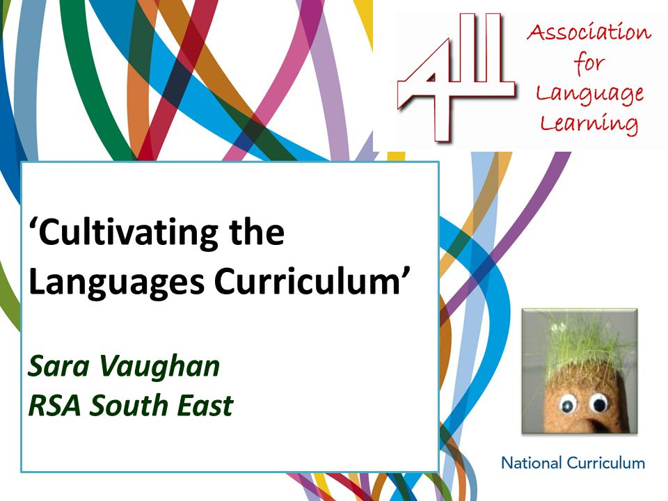Cultivating the Languages Curriculum Sara Vaughan RSA South East