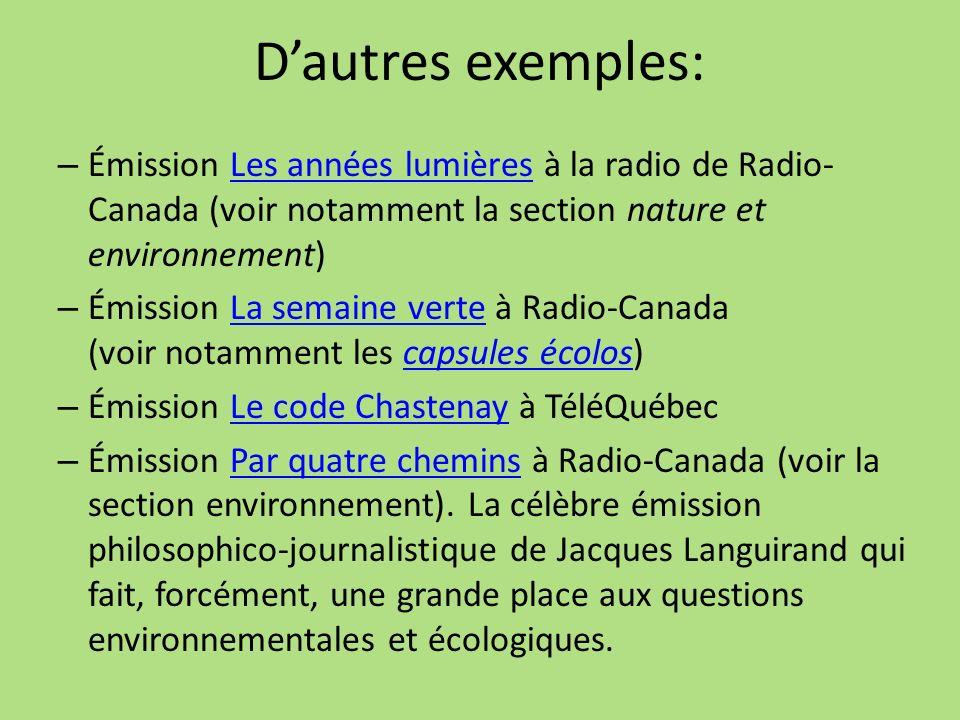 Dautres exemples: – Émission Les années lumières à la radio de Radio- Canada (voir notamment la section nature et environnement)Les années lumières –