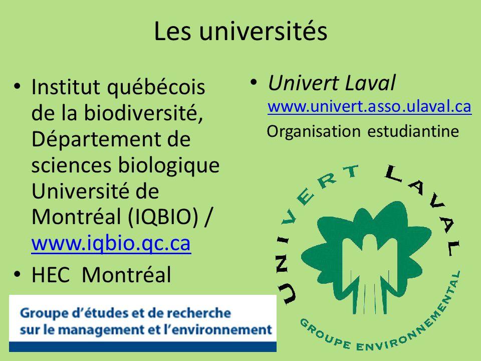 Les universités Institut québécois de la biodiversité, Département de sciences biologique Université de Montréal (IQBIO) / www.iqbio.qc.ca www.iqbio.q