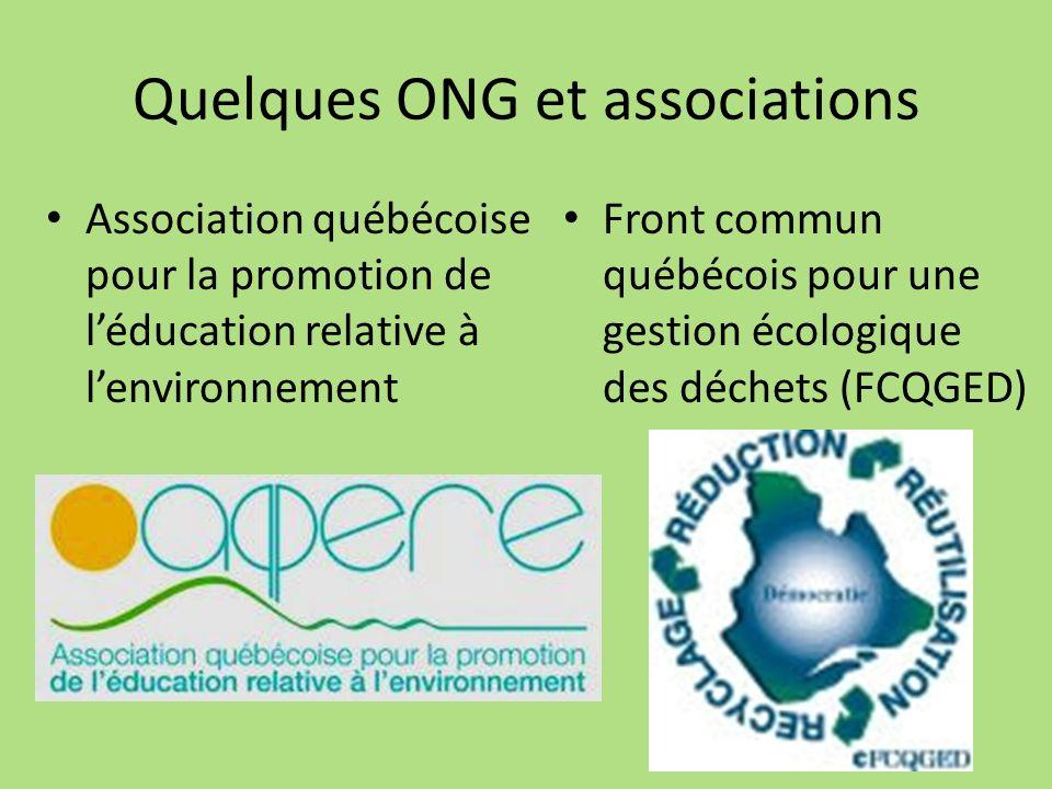 Quelques ONG et associations Association québécoise pour la promotion de léducation relative à lenvironnement Front commun québécois pour une gestion