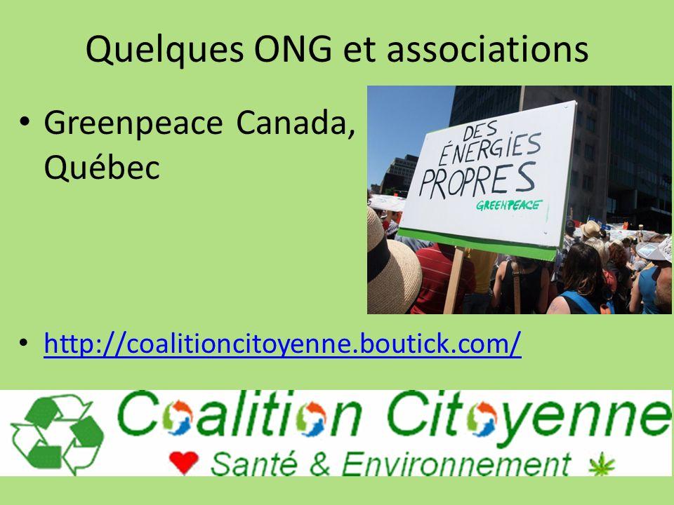 Quelques ONG et associations Greenpeace Canada, Québec http://coalitioncitoyenne.boutick.com/
