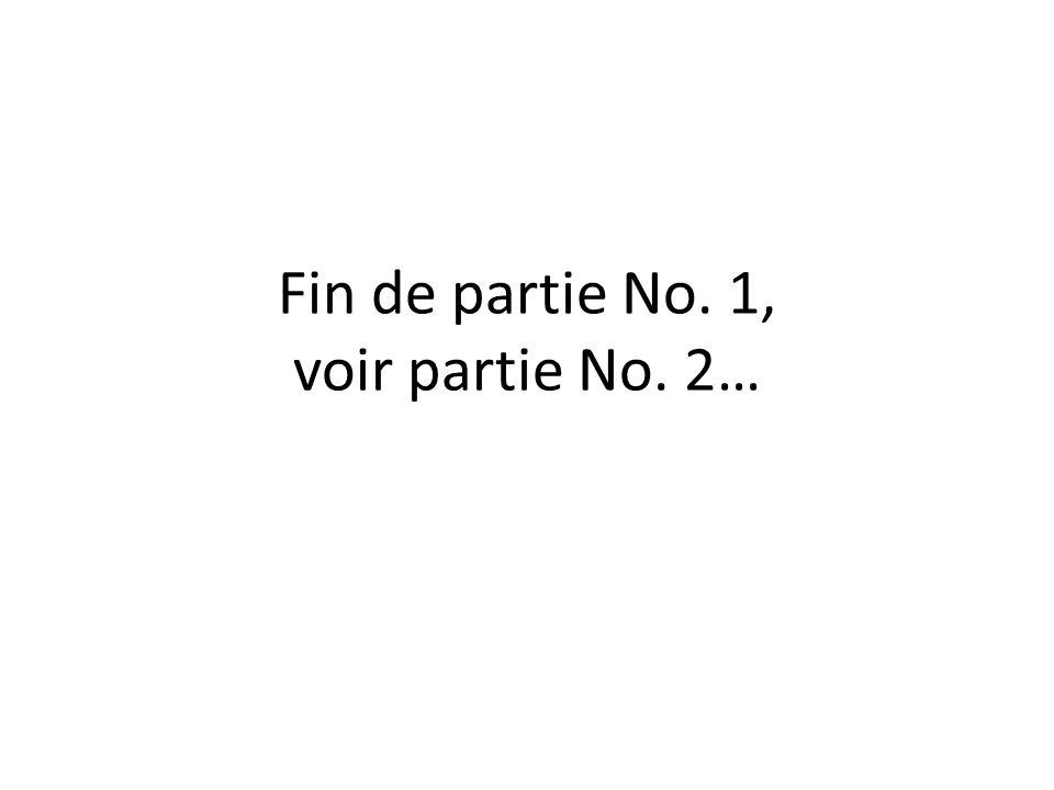 Fin de partie No. 1, voir partie No. 2…