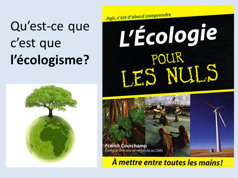 Quest-ce que cest que lécologisme?