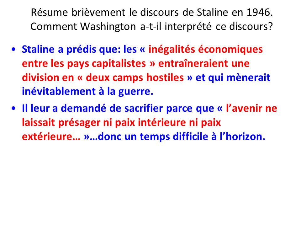 Résume brièvement le discours de Staline en 1946. Comment Washington a-t-il interprété ce discours? Staline a prédis que: les « inégalités économiques