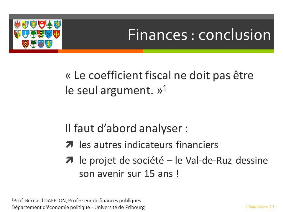 Finances : conclusion « Le coefficient fiscal ne doit pas être le seul argument.