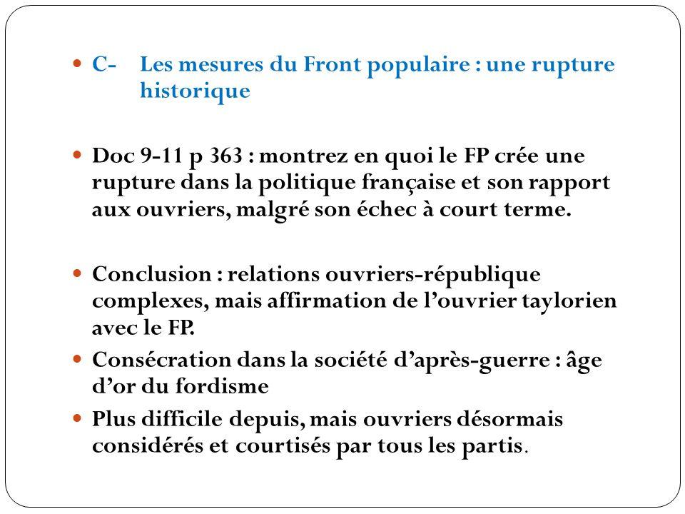 C-Les mesures du Front populaire : une rupture historique Doc 9-11 p 363 : montrez en quoi le FP crée une rupture dans la politique française et son r