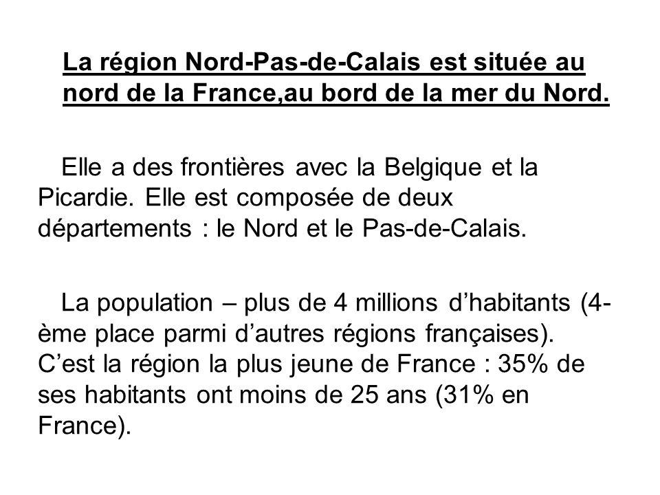 La région Nord-Pas-de-Calais est située au nord de la France,au bord de la mer du Nord. Elle a des frontières avec la Belgique et la Picardie. Elle es