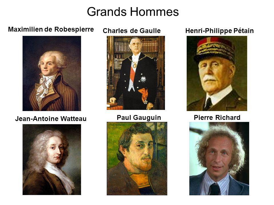 Grands Hommes Maximilien de Robespierre Henri-Philippe Pétain Jean-Antoine Watteau Charles de Gaulle Paul GauguinPierre Richard
