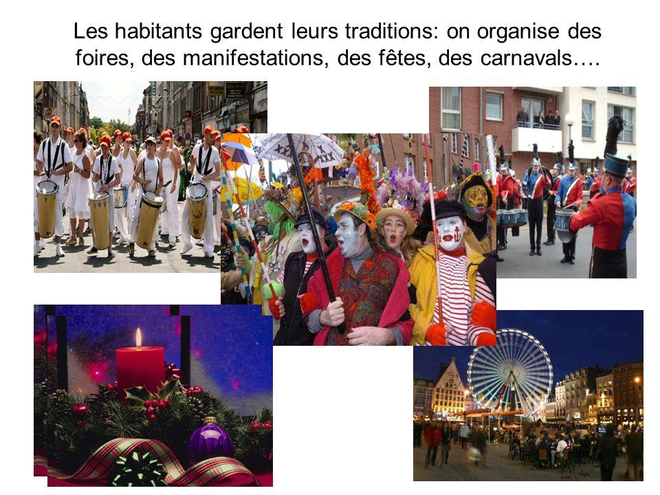 Les habitants gardent leurs traditions: on organise des foires, des manifestations, des fêtes, des carnavals….