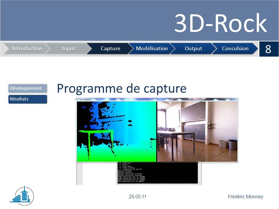 3D-Rock 19 IntroductionInputCaptureModélisationOutputConculsion Elias Medawar25.05.11 Filtrer backgroundICPTest ICPUnion dimagesModélisation Résultat