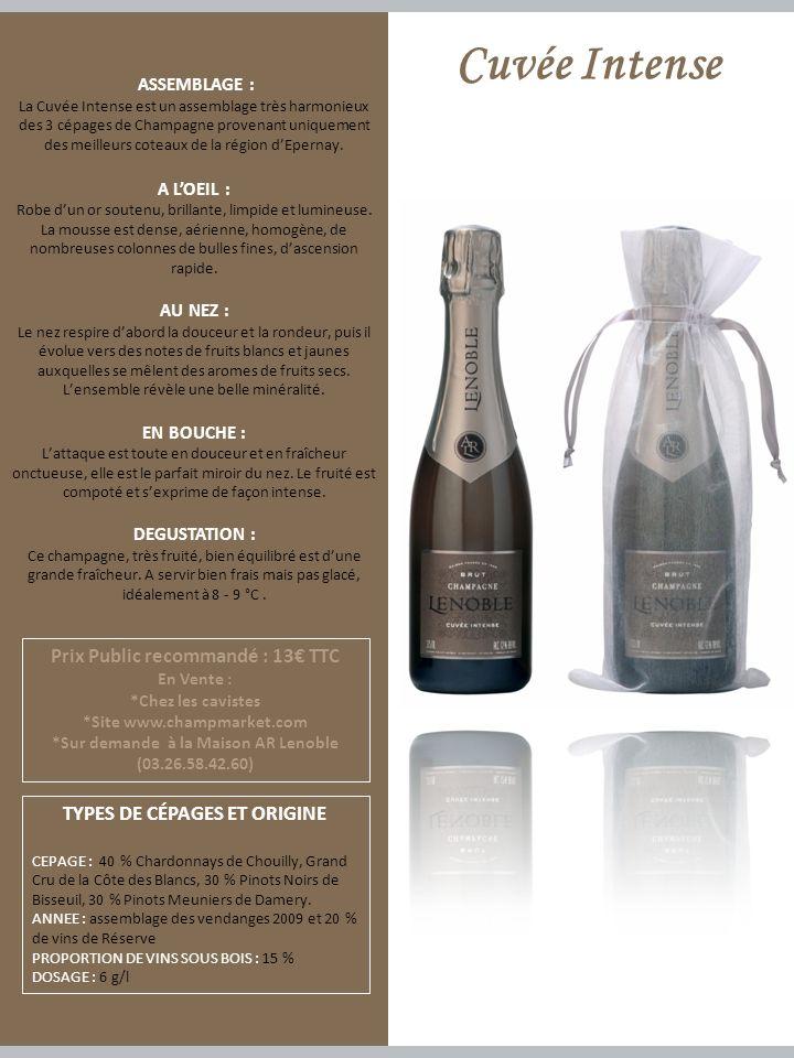 ASSEMBLAGE : La Cuvée Intense est un assemblage très harmonieux des 3 cépages de Champagne provenant uniquement des meilleurs coteaux de la région dEpernay.