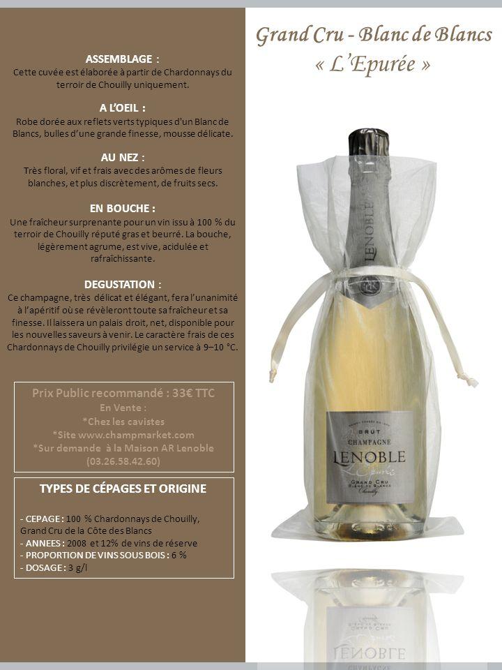 ASSEMBLAGE : Cette cuvée est élaborée à partir de Chardonnays du terroir de Chouilly uniquement.