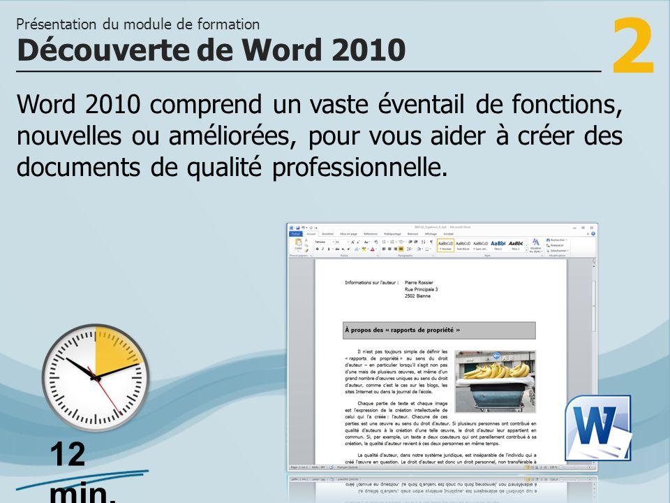 2 Word 2010 comprend un vaste éventail de fonctions, nouvelles ou améliorées, pour vous aider à créer des documents de qualité professionnelle.