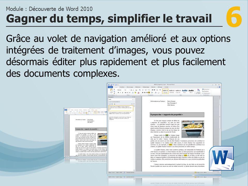6 Grâce au volet de navigation amélioré et aux options intégrées de traitement dimages, vous pouvez désormais éditer plus rapidement et plus facilement des documents complexes.