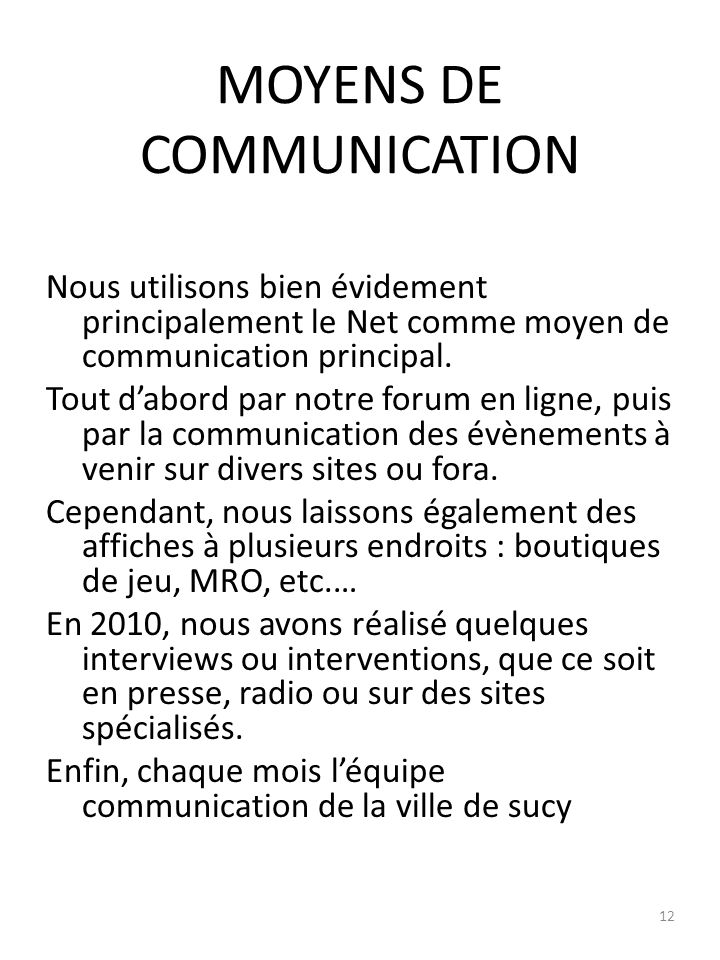 MOYENS DE COMMUNICATION Nous utilisons bien évidement principalement le Net comme moyen de communication principal.