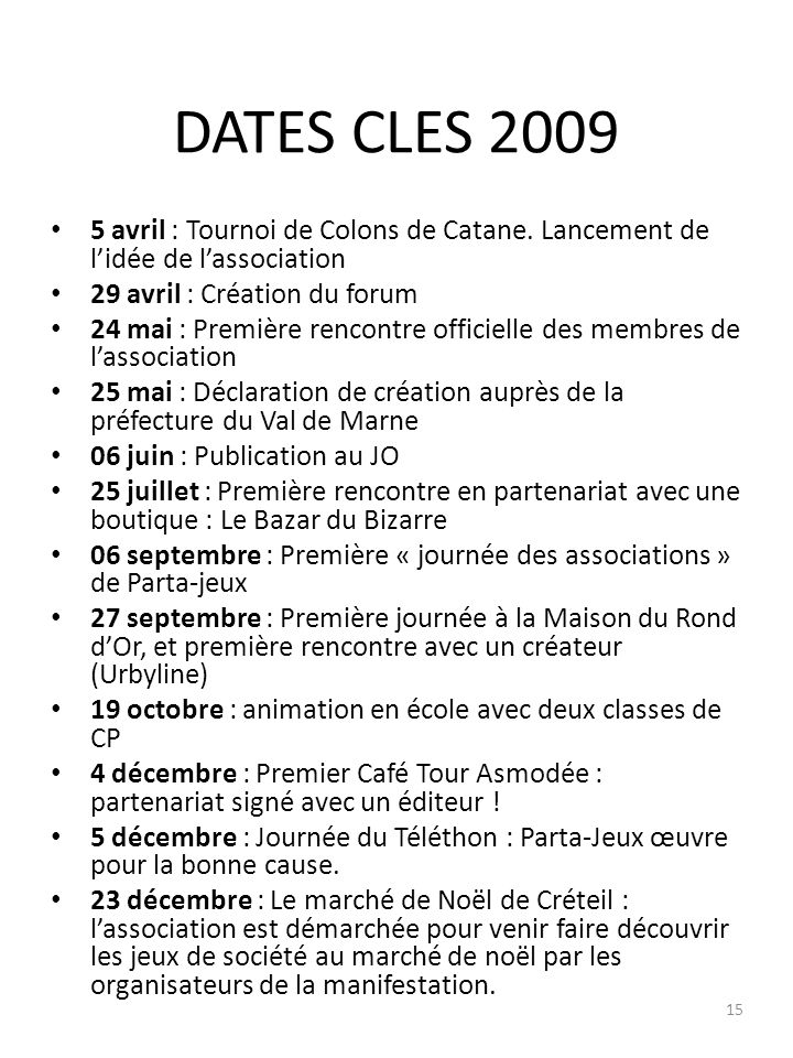 DATES CLES 2009 5 avril : Tournoi de Colons de Catane.