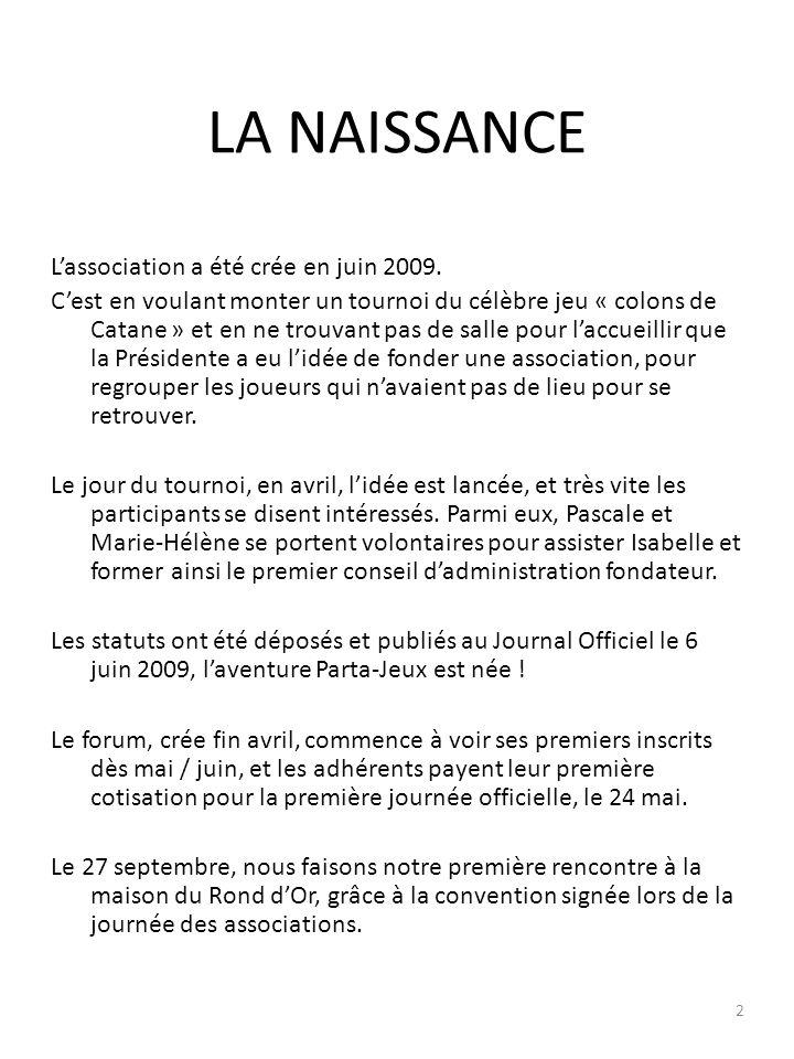 LA NAISSANCE Lassociation a été crée en juin 2009.