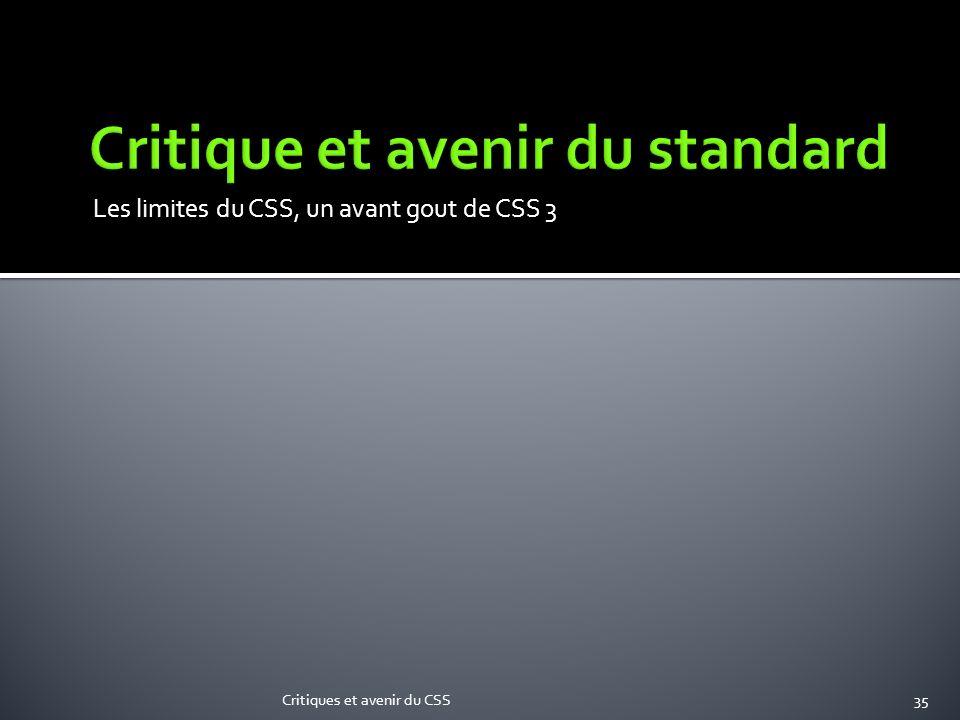 Les limites du CSS, un avant gout de CSS 3 Critiques et avenir du CSS35