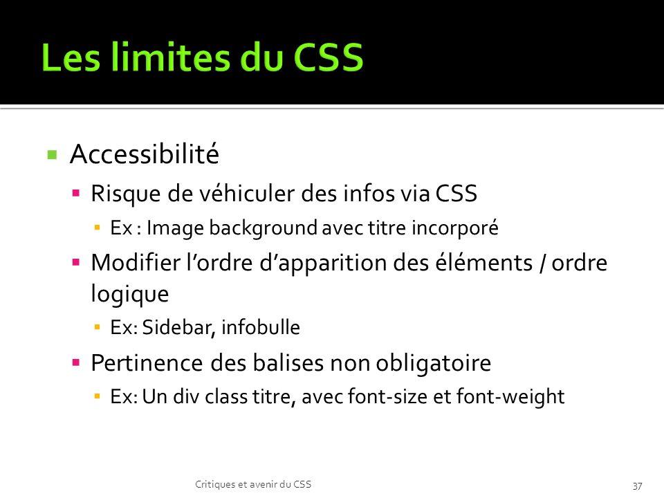 Accessibilité Risque de véhiculer des infos via CSS Ex : Image background avec titre incorporé Modifier lordre dapparition des éléments / ordre logiqu