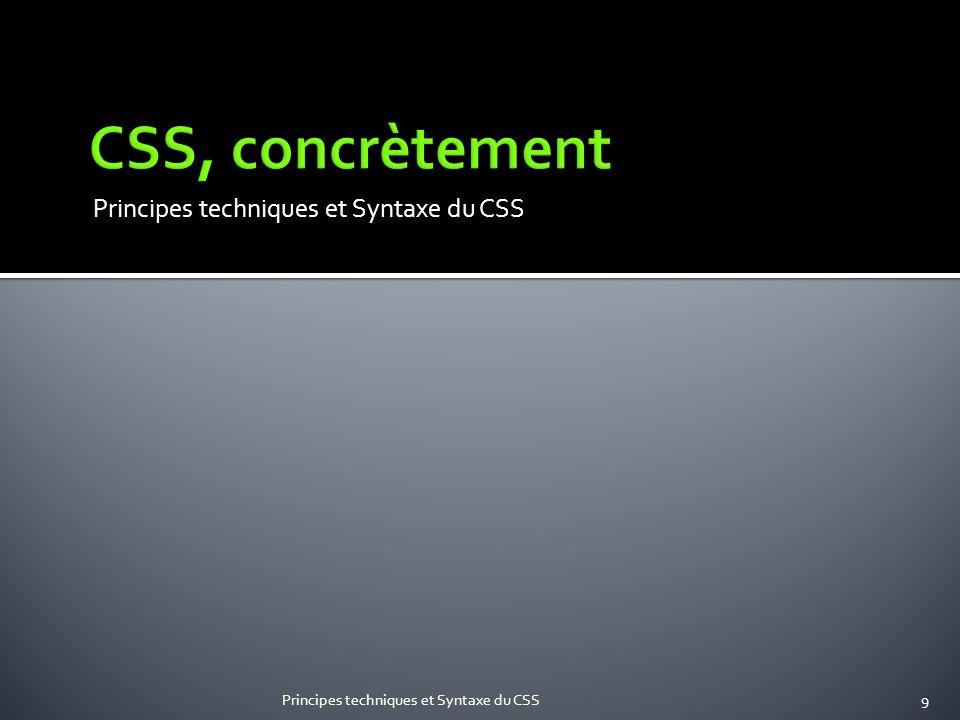 Principes techniques et Syntaxe du CSS9
