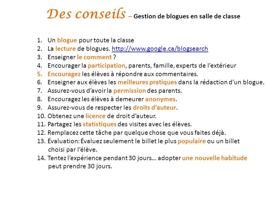 Des conseils – Gestion de blogues en salle de classe 1.Un blogue pour toute la classe 2.La lecture de blogues.