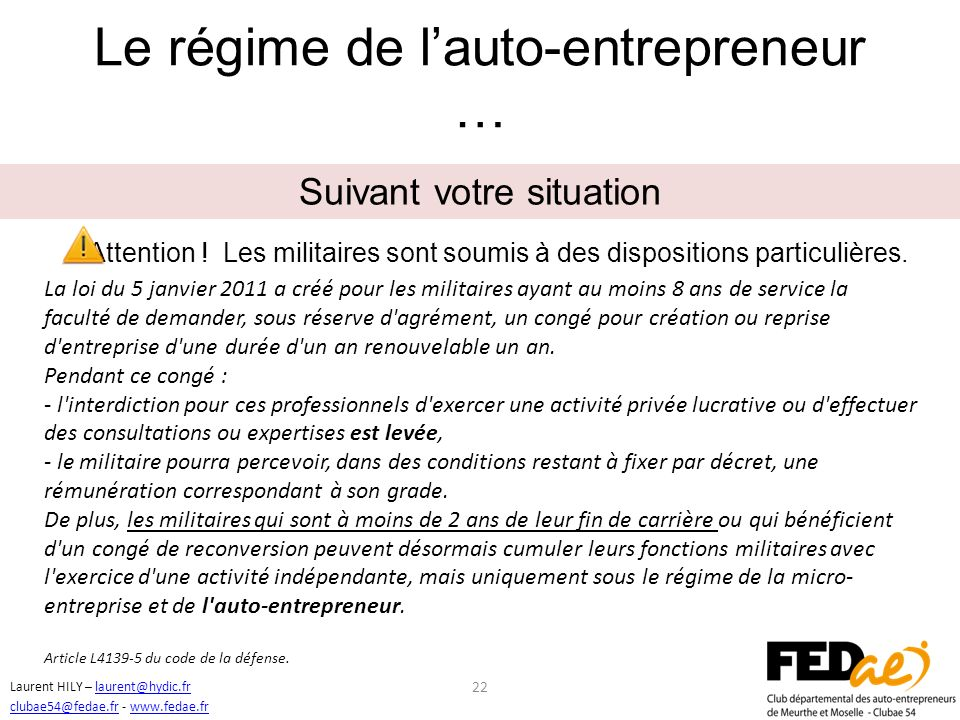 21 Suivant votre situation Vous êtes fonctionnaire ! Laurent HILY – laurent@hydic.frlaurent@hydic.fr clubae54@fedae.frclubae54@fedae.fr - www.fedae.fr