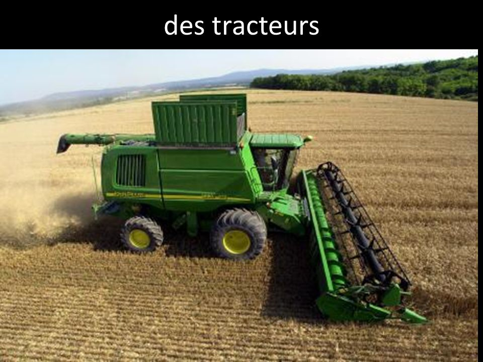 des tracteurs