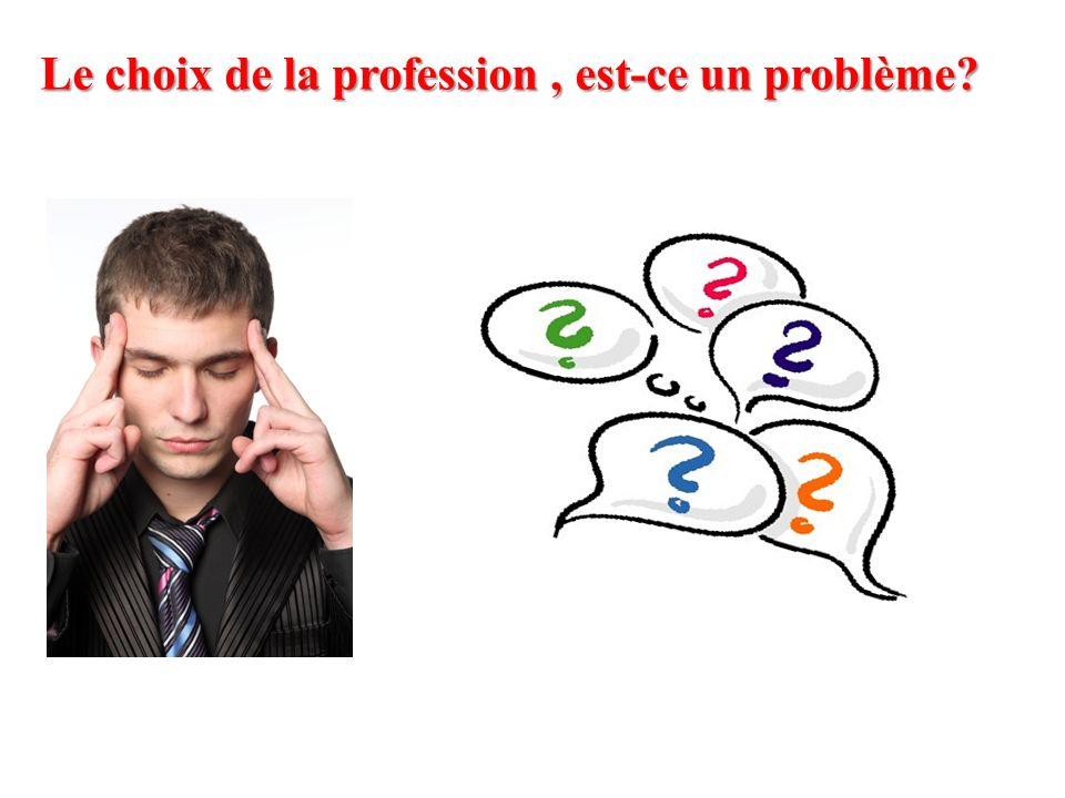 Le choix de la profession, est-ce un problème?