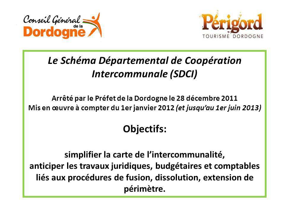 Le Schéma Départemental de Coopération Intercommunale (SDCI) Arrêté par le Préfet de la Dordogne le 28 décembre 2011 Mis en œuvre à compter du 1er jan
