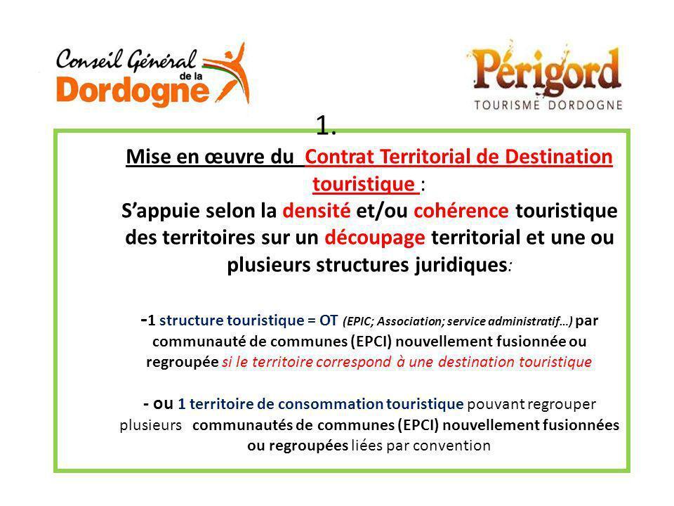 1. Mise en œuvre du Contrat Territorial de Destination touristique : Sappuie selon la densité et/ou cohérence touristique des territoires sur un décou