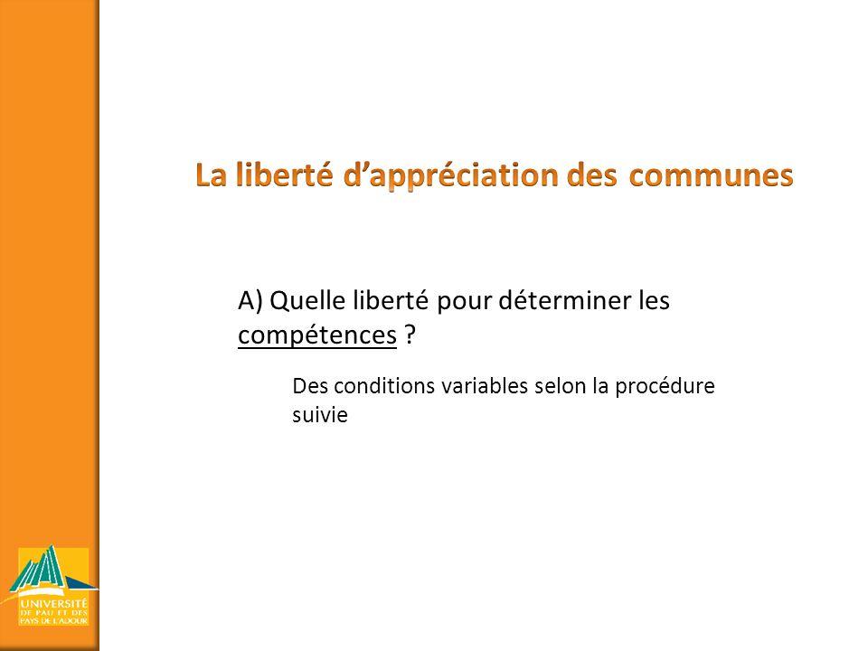 A) Quelle liberté pour déterminer les compétences ? Des conditions variables selon la procédure suivie