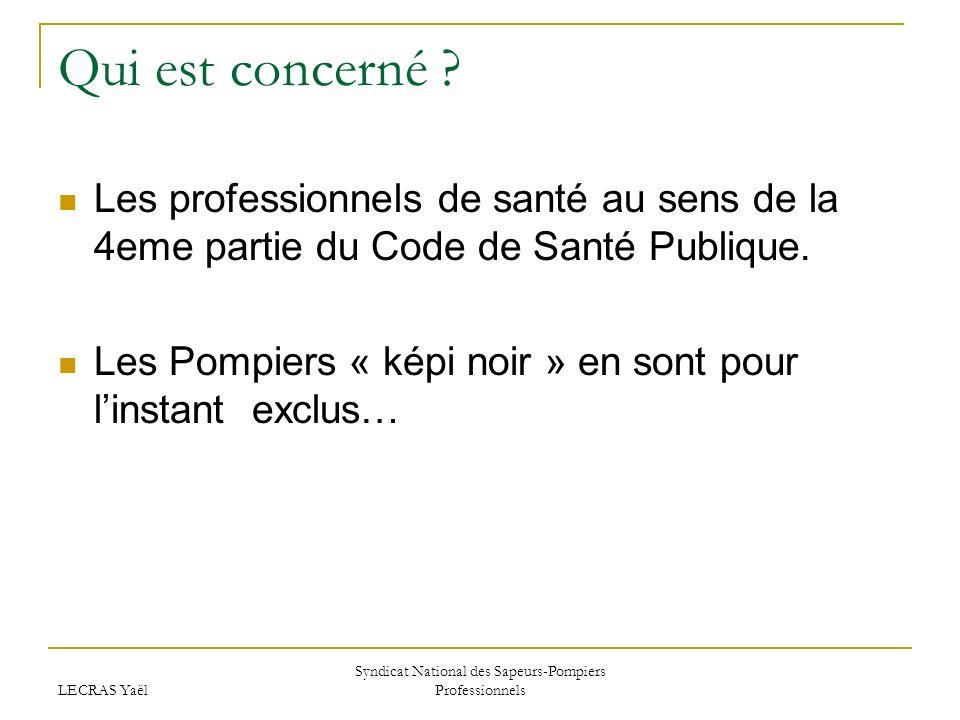 LECRAS Yaël Syndicat National des Sapeurs-Pompiers Professionnels Qui est concerné .