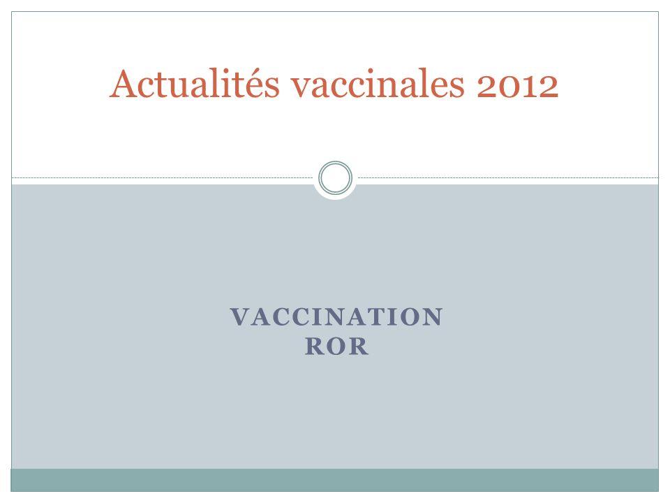 VACCINATION ROR Actualités vaccinales 2012