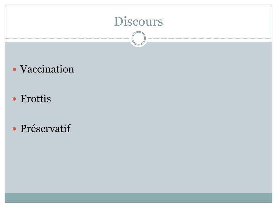 Discours Vaccination Frottis Préservatif