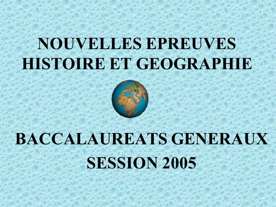 NOUVELLES EPREUVES HISTOIRE ET GEOGRAPHIE BACCALAUREATS GENERAUX SESSION 2005