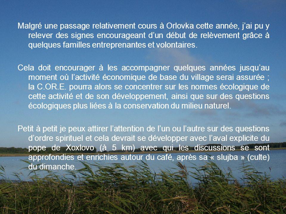 Malgré une passage relativement cours à Orlovka cette année, jai pu y relever des signes encourageant dun début de relèvement grâce à quelques famille