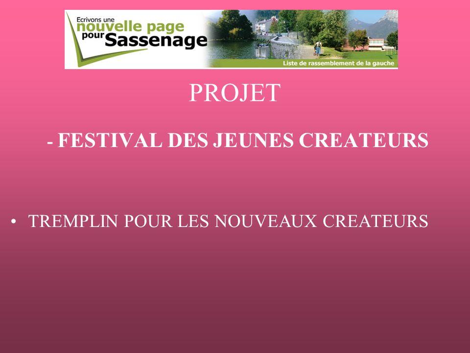 PROJET - FESTIVAL DES JEUNES CREATEURS TREMPLIN POUR LES NOUVEAUX CREATEURS