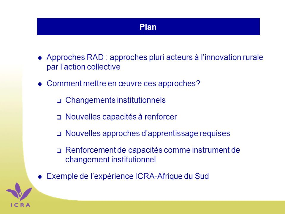 Plan l Approches RAD : approches pluri acteurs à linnovation rurale par laction collective l Comment mettre en œuvre ces approches.