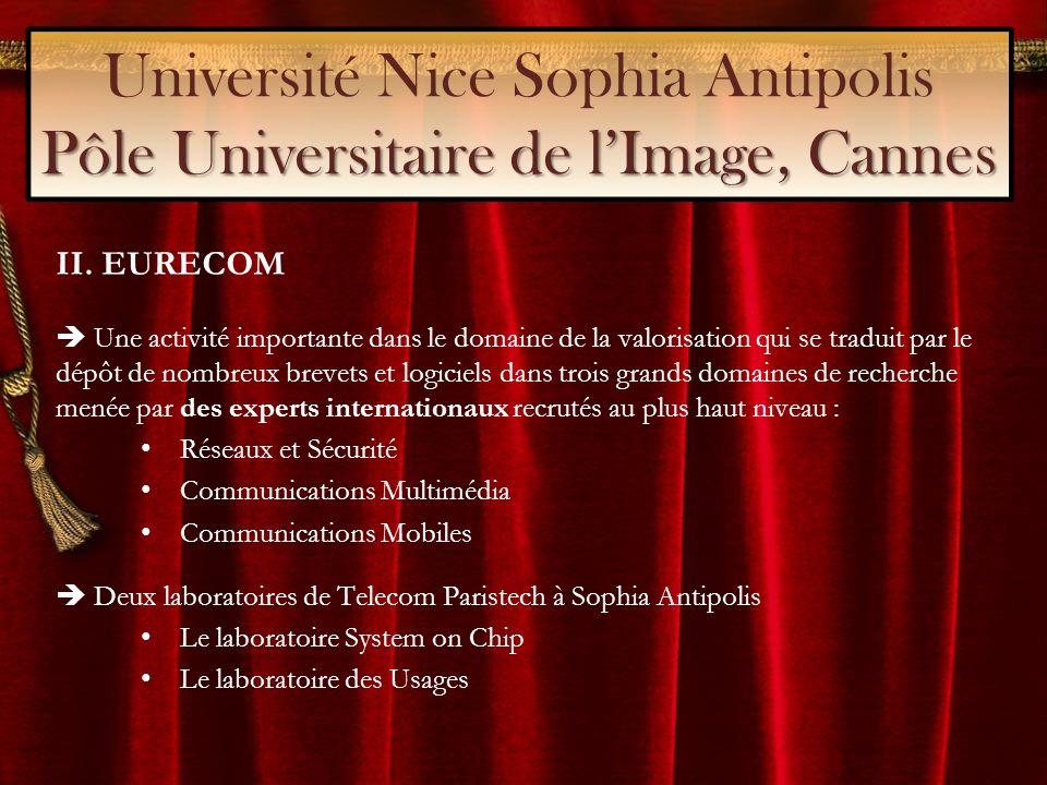 Pôle Universitaire de lImage, Cannes Université Nice Sophia Antipolis Pôle Universitaire de lImage, Cannes II.