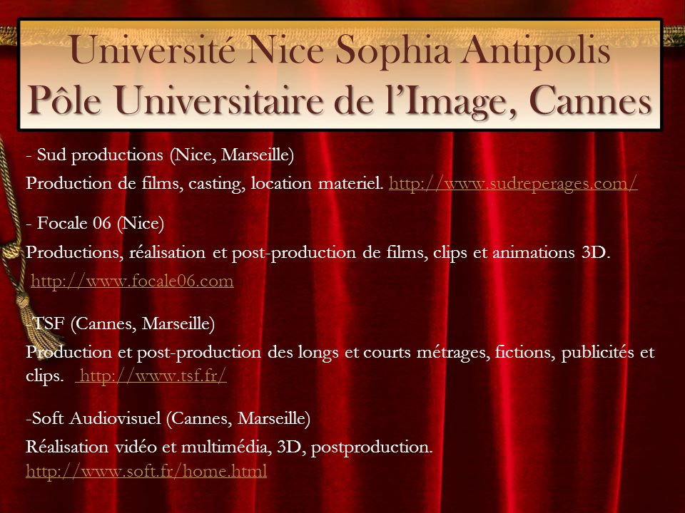 Pôle Universitaire de lImage, Cannes Université Nice Sophia Antipolis Pôle Universitaire de lImage, Cannes - Sud productions (Nice, Marseille) Product