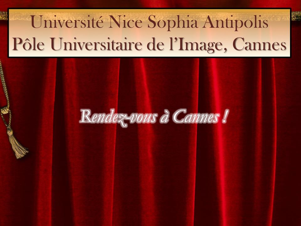 Pôle Universitaire de lImage, Cannes Université Nice Sophia Antipolis Pôle Universitaire de lImage, Cannes