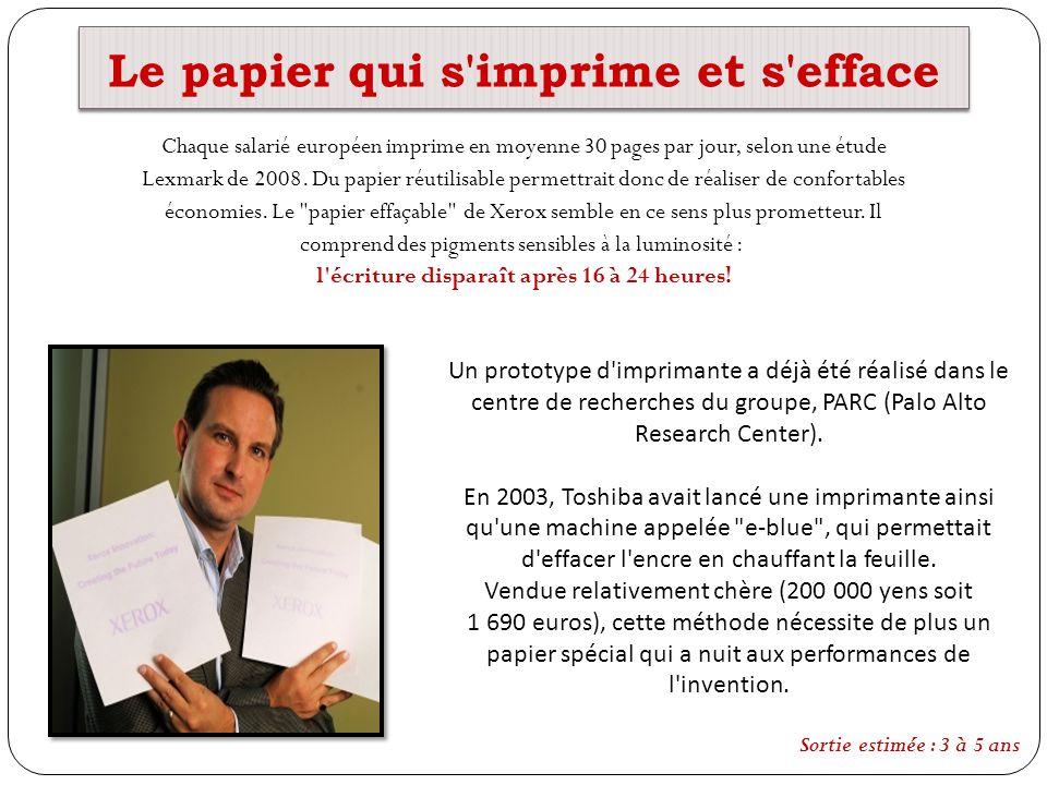 Le papier qui s'imprime et s'efface Chaque salarié européen imprime en moyenne 30 pages par jour, selon une étude Lexmark de 2008. Du papier réutilisa