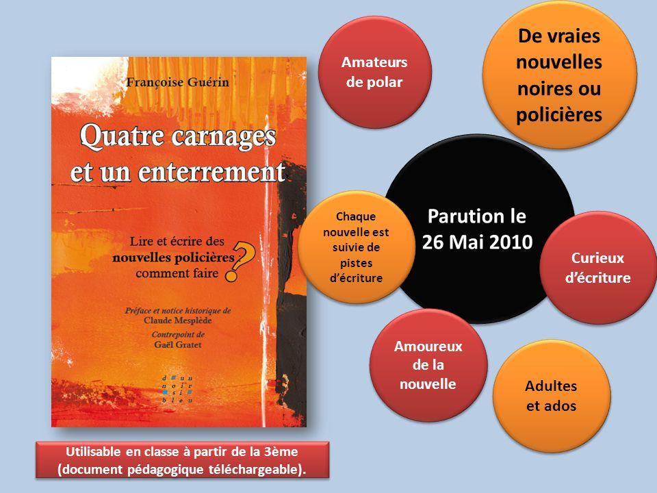 Parution le 26 Mai 2010 Utilisable en classe à partir de la 3ème (document pédagogique téléchargeable).