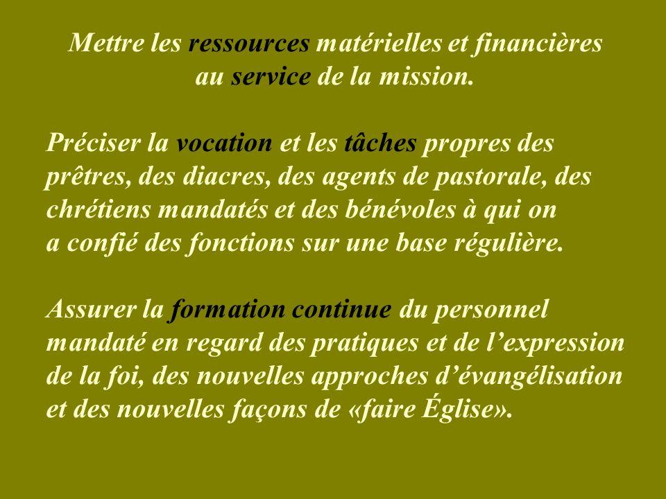 Mettre les ressources matérielles et financières au service de la mission.