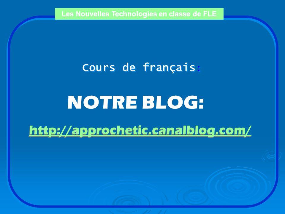 Les Nouvelles Technologies en classe de FLE Cours de français : Cours de français : Les Nouvelles Technologies en classe de FLE Les Nouvelles Technolo