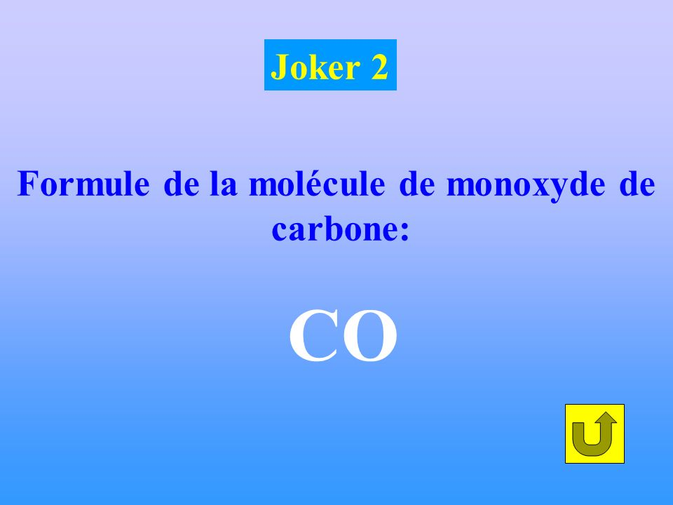 Formule de la molécule de monoxyde de carbone: CO Joker 2